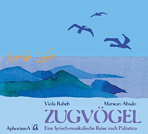 Zugvögel. Eine lyrisch-musikalische Reise nach Palästina @ Bürgerhaus Weserterrassen | Bremen | Bremen | Deutschland